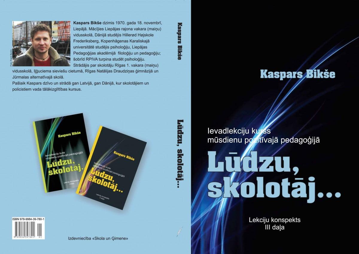 """Kaspara Bikšes grāmatas """"Lūdzu, skolotāj…"""" 3. daļa (profesores, akadēmiķes Baibas Rivžas priekšvārds)"""