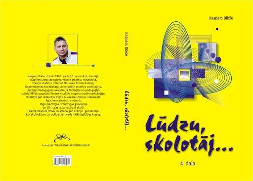 """Kaspara Bikšes grāmatas """"Lūdzu, skolotāj…""""4. daļa (profesores, akadēmiķes Baibas Rivžas priekšvārds)"""
